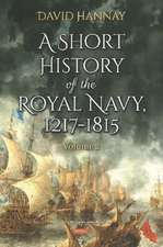 Hannay, D: Short History of the Royal Navy, 1217-1815. Volum