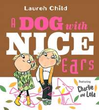 A Dog with Nice Ears: Featuring Charlie and Lola