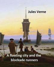 A Floating City and the Blockade Runners. Novel by