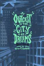 Outcast in the City of Dreams