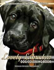 Lovely Labradors Dog Coloring Book - Dogs Coloring Pages for Kids & Adults