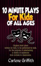 10 Minute Plays for Kids of All Ages