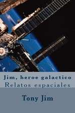 Jim, Heroe Galactico