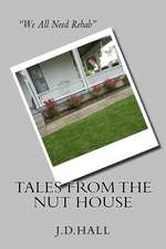 Tales from the Nut House
