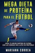Mega Dieta de Proteina Para El Futbol