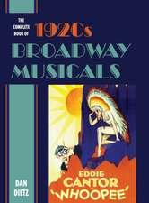 Complete Book of 1920s Broadway Musicals