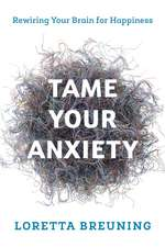TAME YOUR ANXIETY RETRAINING