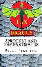 Sprocket and the Pax Dracus
