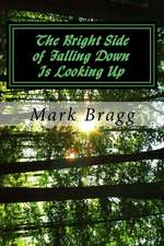The Bright Side of Falling Down Is Looking Up