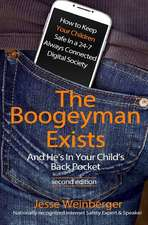 The Boogeyman Exists; And He's in Your Child's Back Pocket (2nd Edition)