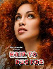 Hair to Dye for Grayscale Coloring Book