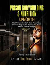 Prison Bodybuilding & Nutrition
