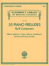 55 Piano Preludes by 8 Composers Schirmer's Library of Musical Classics Volume 2138: Albeniz, Beethoven, Chopin, Debussy, Mendelssohn, Rachmaninoff, R
