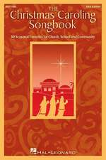 The Christmas Caroling Songbook: 50 Seasonal Favorites for Church, School and Community