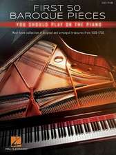 First 50 Baroque Pieces You Should Play on Piano: Must-Know Collection of Original and Arranged Treasures from 1600-1750