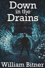 Down in the Drains