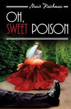 Oh, Sweet Poison