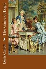 The Game of Logic Lewis Carroll