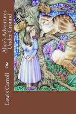 Alice's Adventures Under Ground Lewis Carroll