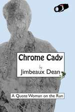 Chrome Cady
