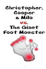 Christopher, Cooper & Milo vs. the Giant Foot Monster