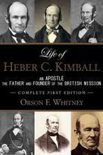 Life of Heber C. Kimball (1st Edition - 1888, Unabridged with an Index)