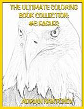 The Ultimate Coloring Book Collection #8 Eagles