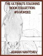 The Ultimate Coloring Book Collection #9 Horses