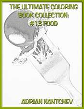 The Ultimate Coloring Book Collection #13 Food
