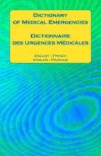 Dictionary of Medical Emergencies / Dictionnaire Des Urgences Medicales