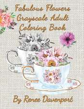Fabulous Flowers Grayscale Adult Coloring Book