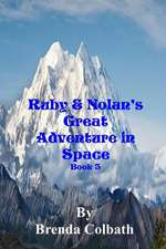 Ruby and Nolan's Great Adventure in Space Book 3