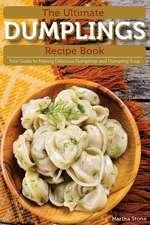 The Ultimate Dumplings Recipe Book