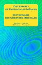 Diccionario de Emergencias Medicas / Dictionnaire Des Urgences Medicales