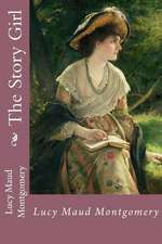 The Story Girl Lucy Maud Montgomery