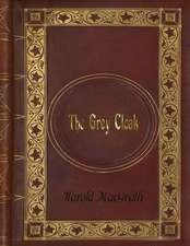 Harold Macgrath - The Grey Cloak