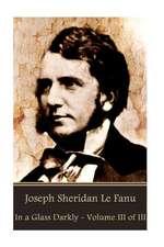 Joseph Sheridan Le Fanu - In a Glass Darkly - Volume III of III