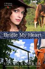Bridle My Heart - A Western Love Story