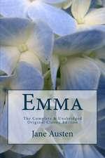 Emma the Complete & Unabridged Original Classic Edition