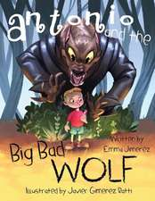Antonio and the Big, Bad Wolf