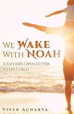 We Wake with Noah