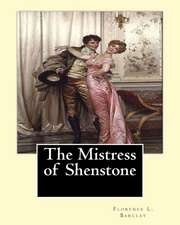 The Mistress of Shenstone. by