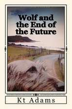 Wolf and the End of the Future