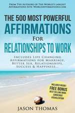 Affirmation the 500 Most Powerful Affirmations for Relationship to Work