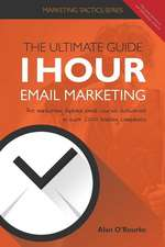1 Hour Email Marketing - The Ultimate Guide