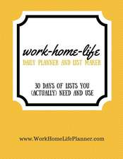 Work-Home-Life Daily Planner and List Maker