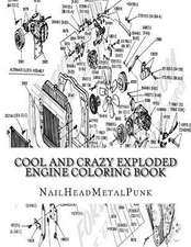 Cool and Crazy Exploded Engine Coloring Book