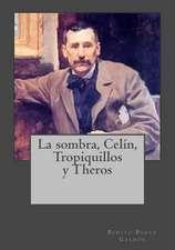 La Sombra, Celin, Tropiquillos y Theros