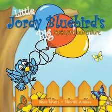 Little Jordy Bluebird's Big Backyard Adventure