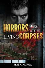 Horrors of the Living Corpses